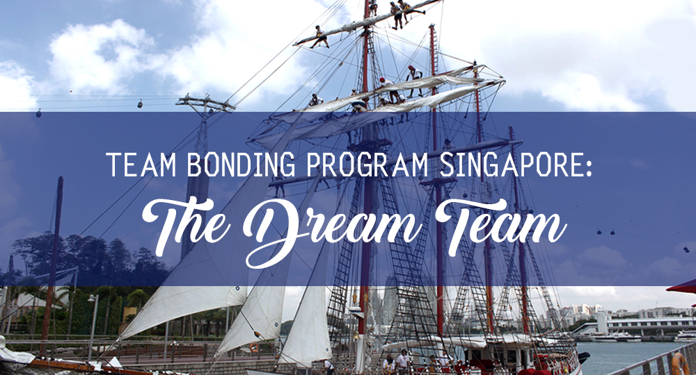 Team Bonding Program Singapore: The Dream Team