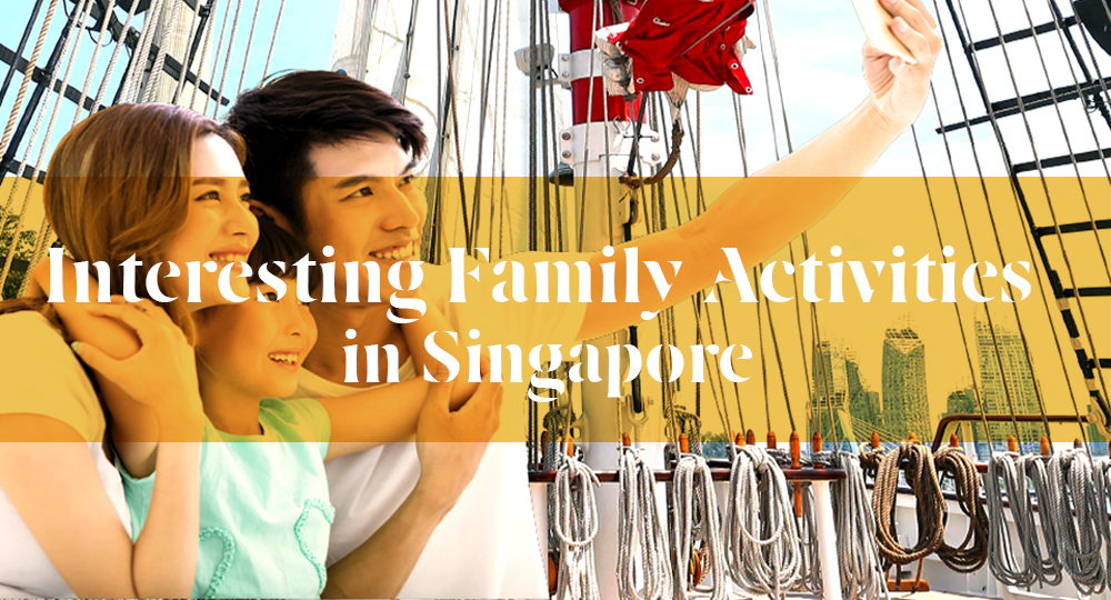 Interesting Family Activities in Singapore