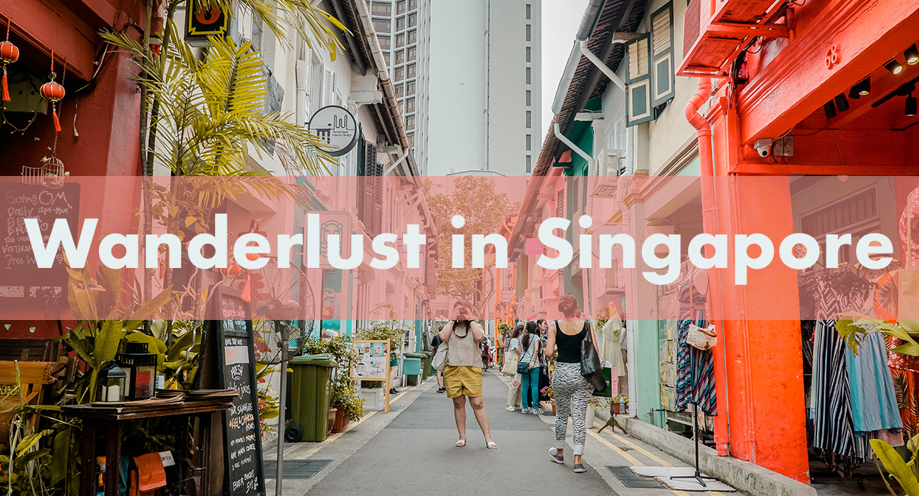 Blues from the coronavirus travel ban? We're here to help with a list of things to satisfy your wanderlust in Singapore! No flights required.
